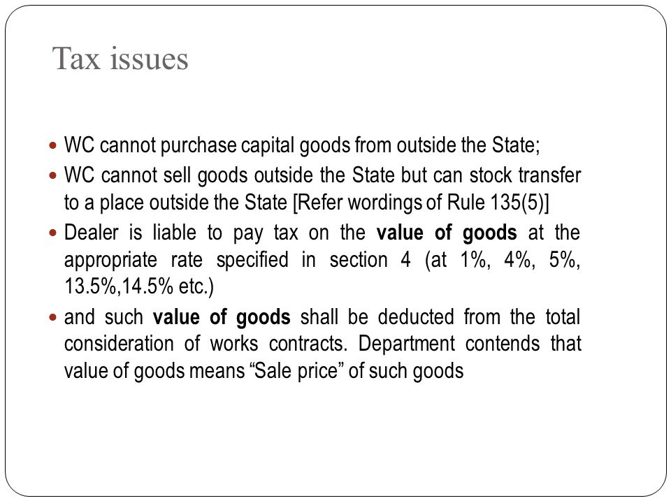 Tax issues WC cannot purchase capital goods from outside the State;
