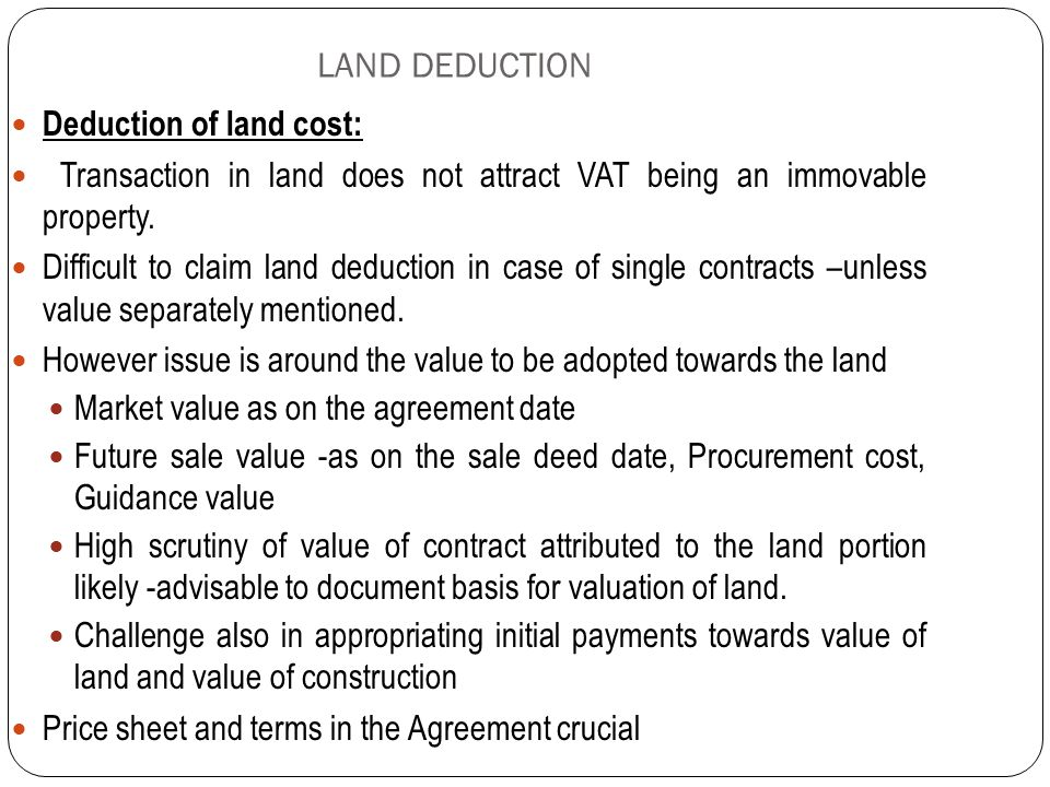 LAND DEDUCTION Deduction of land cost: