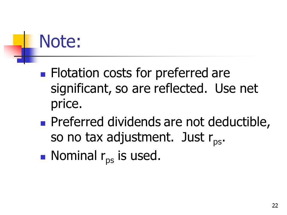 Note: Flotation costs for preferred are significant, so are reflected. Use net price.