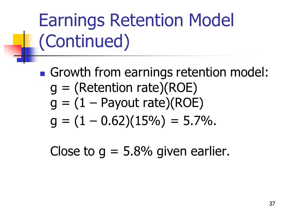 Earnings Retention Model (Continued)