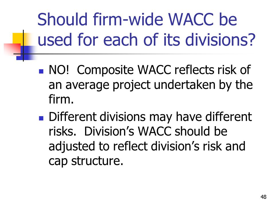 Should firm-wide WACC be used for each of its divisions