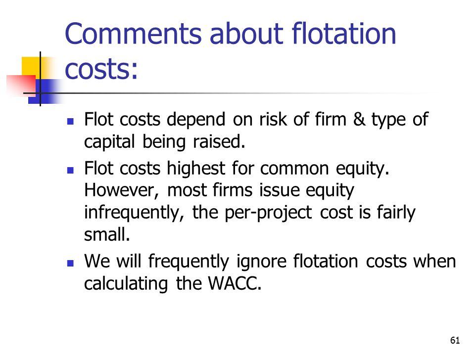 Comments about flotation costs: