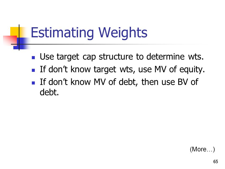 Estimating Weights Use target cap structure to determine wts.