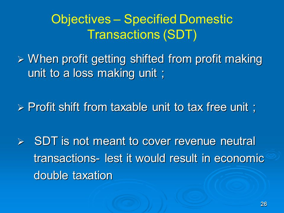 Objectives – Specified Domestic Transactions (SDT)