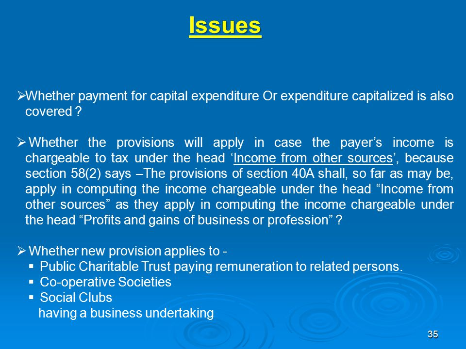 Issues Whether payment for capital expenditure Or expenditure capitalized is also covered