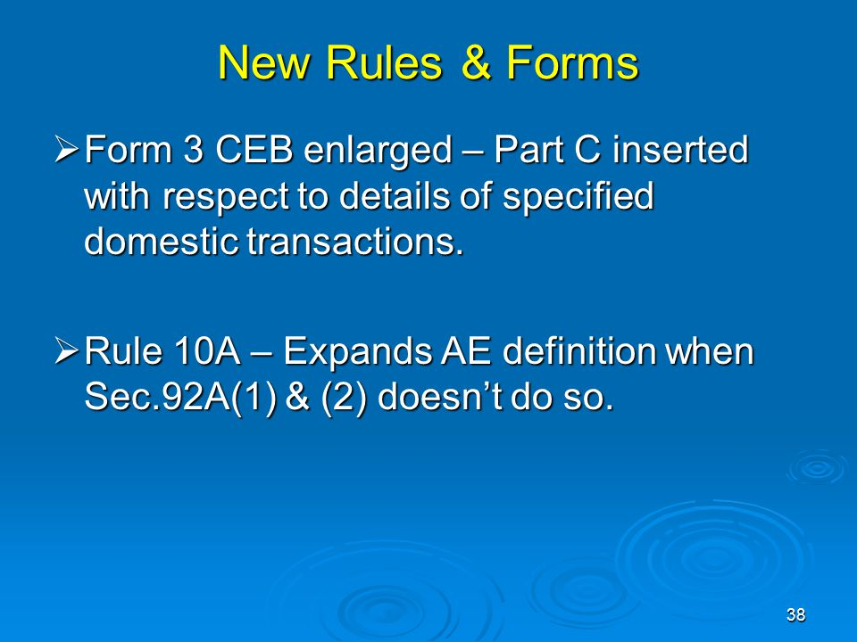 New Rules & Forms Form 3 CEB enlarged – Part C inserted with respect to details of specified domestic transactions.