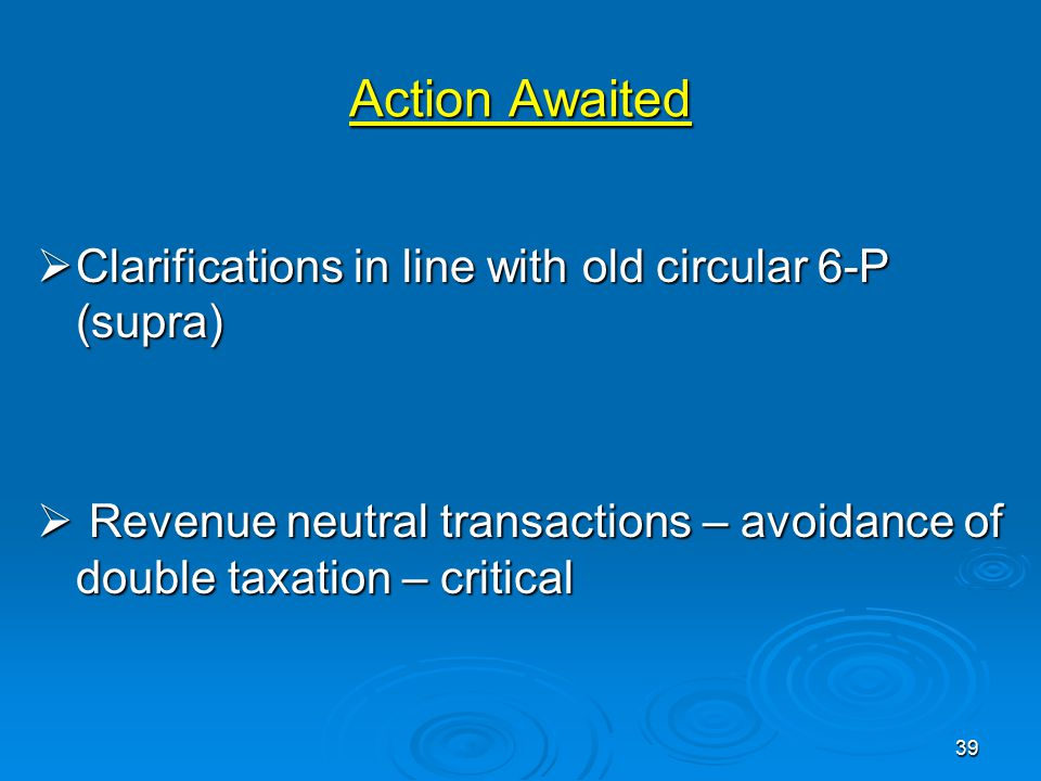 Action Awaited Clarifications in line with old circular 6-P (supra)