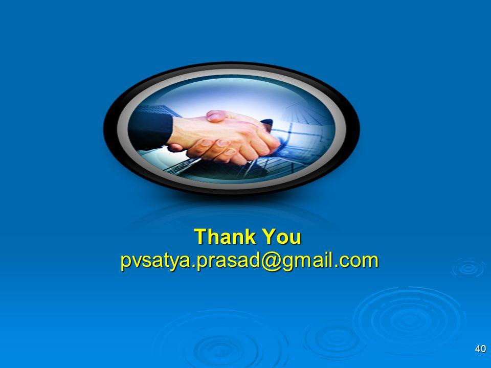 Thank You pvsatya.prasad@gmail.com