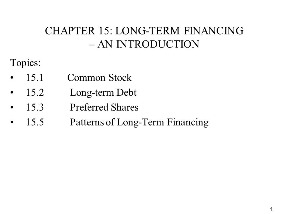 CHAPTER 15: LONG-TERM FINANCING – AN INTRODUCTION