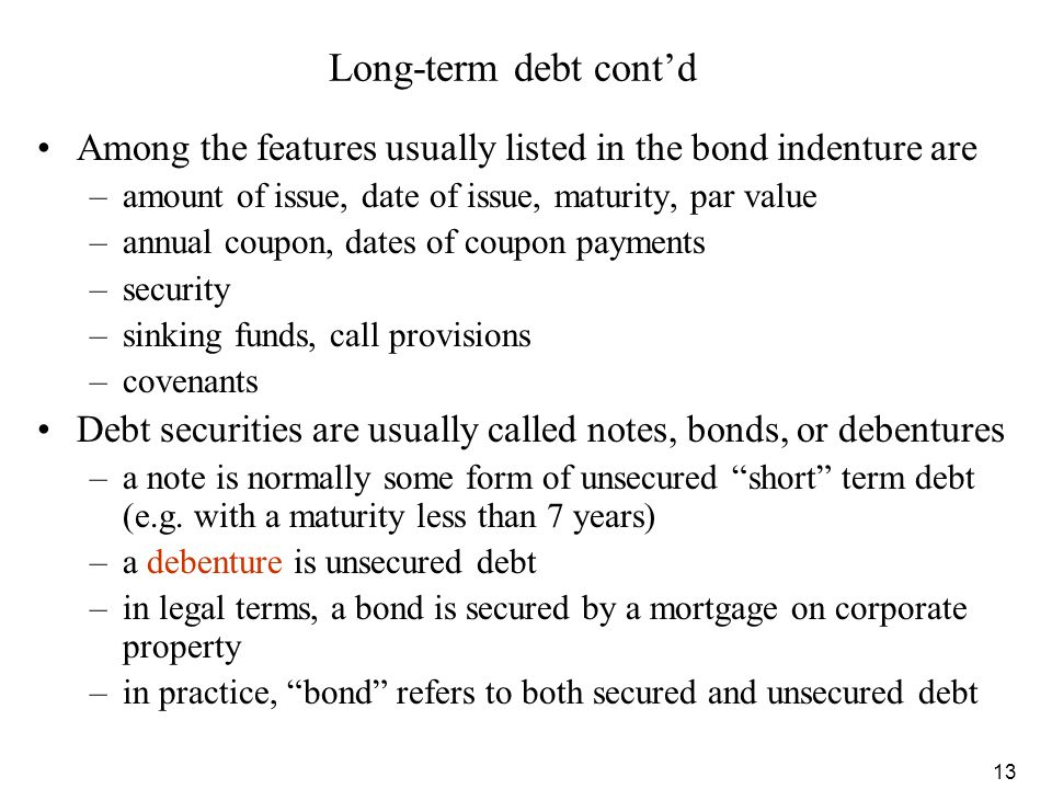 Long-term debt cont'd Among the features usually listed in the bond indenture are. amount of issue, date of issue, maturity, par value.