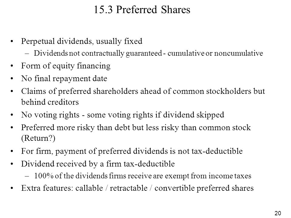 15.3 Preferred Shares Perpetual dividends, usually fixed