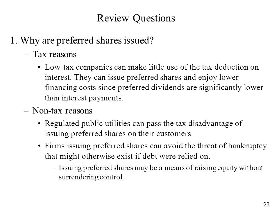 Review Questions 1. Why are preferred shares issued Tax reasons