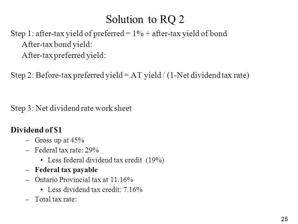 Solution to RQ 2 Step 1: after-tax yield of preferred = 1% + after-tax yield of bond. After-tax bond yield: