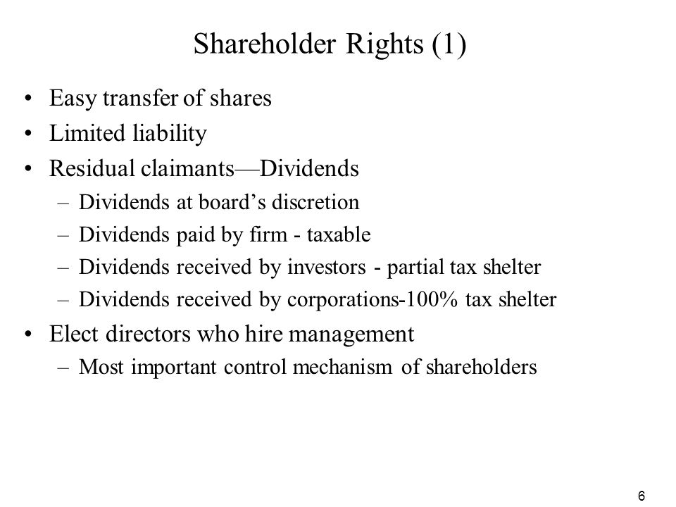 Shareholder Rights (1) Easy transfer of shares Limited liability