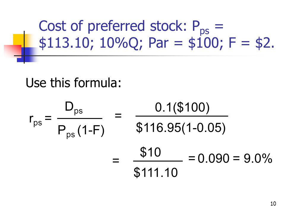 Cost of preferred stock: Pps = $113.10; 10%Q; Par = $100; F = $2.