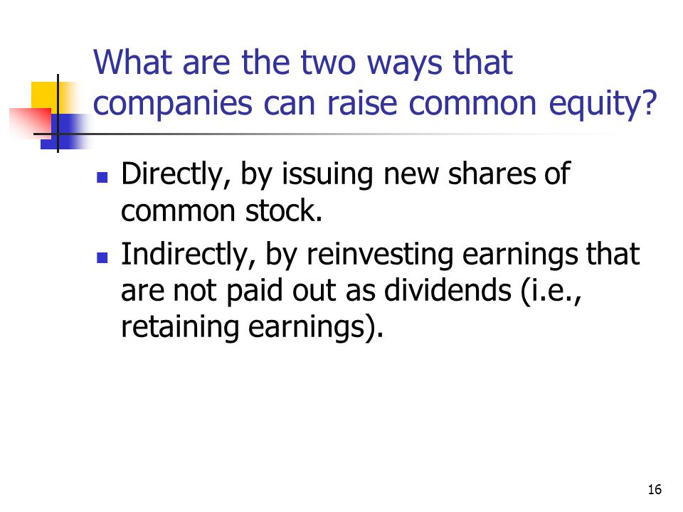 What are the two ways that companies can raise common equity