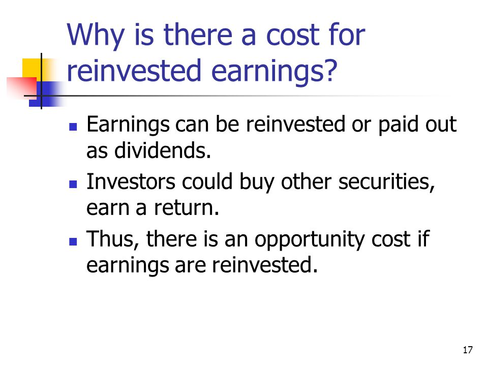 Why is there a cost for reinvested earnings