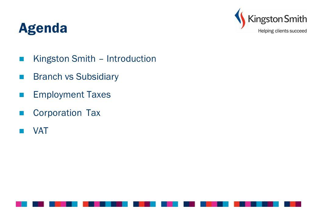 Agenda Kingston Smith – Introduction Branch vs Subsidiary