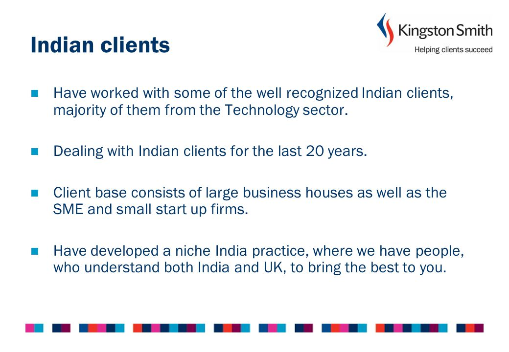 Indian clients Have worked with some of the well recognized Indian clients, majority of them from the Technology sector.