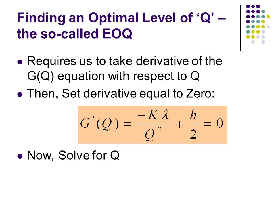 Finding an Optimal Level of 'Q' – the so-called EOQ