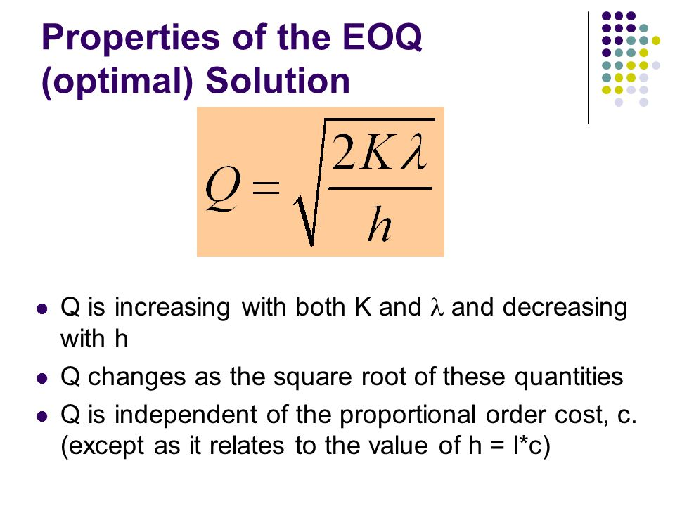 Properties of the EOQ (optimal) Solution