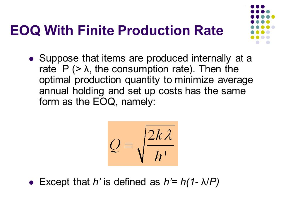 EOQ With Finite Production Rate