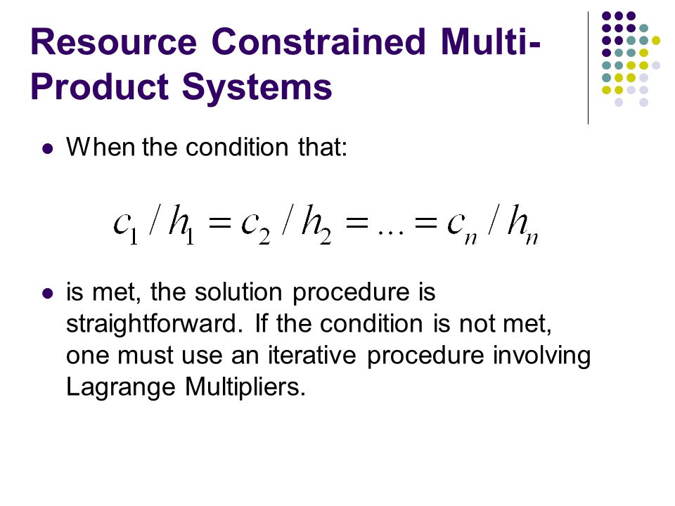 Resource Constrained Multi-Product Systems