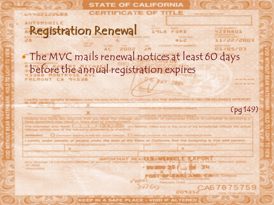 Registration Renewal The MVC mails renewal notices at least 60 days before the annual registration expires.