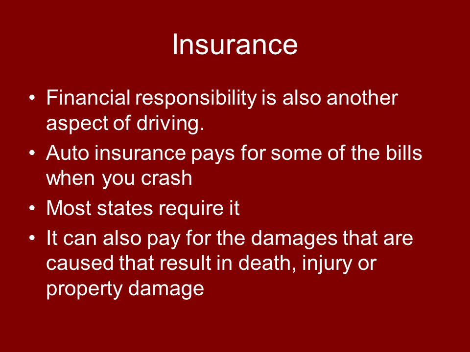 Insurance Financial responsibility is also another aspect of driving.