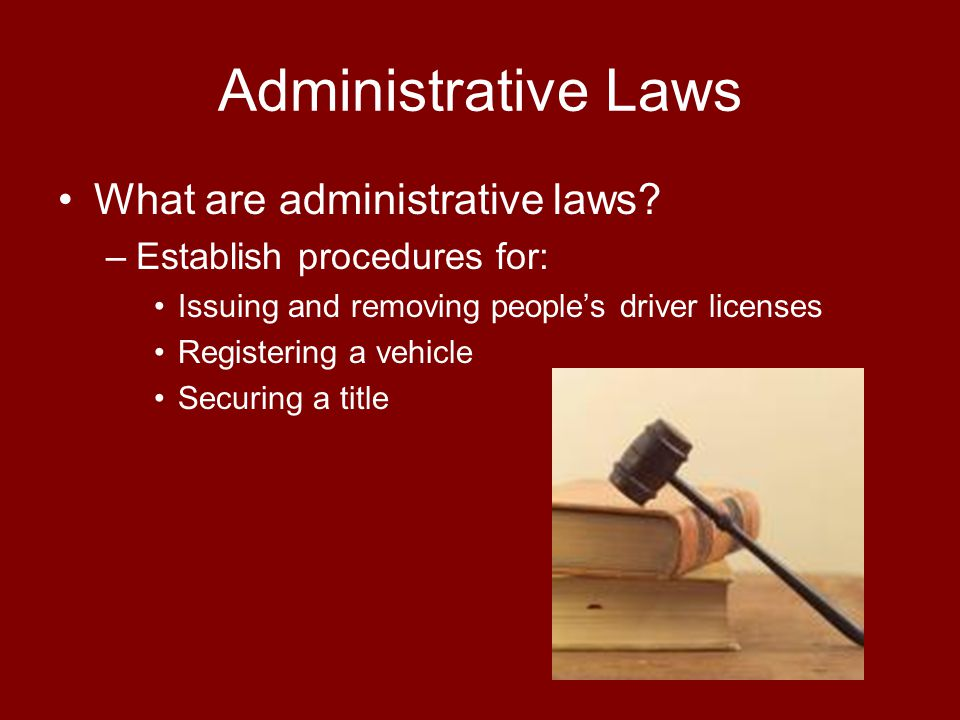 Administrative Laws What are administrative laws