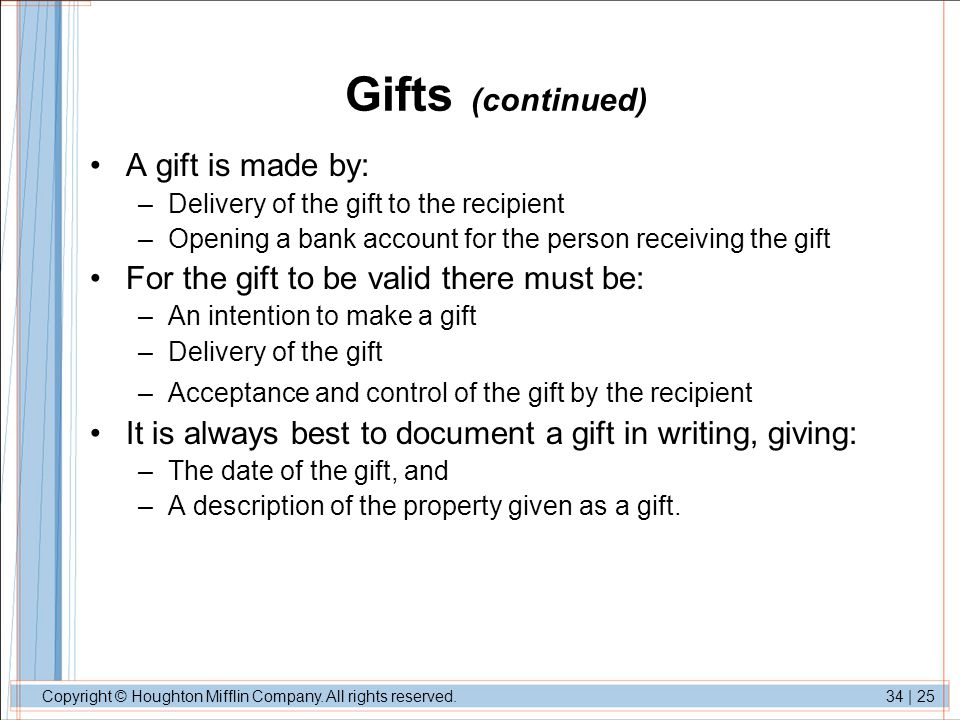 Gifts (continued) A gift is made by: