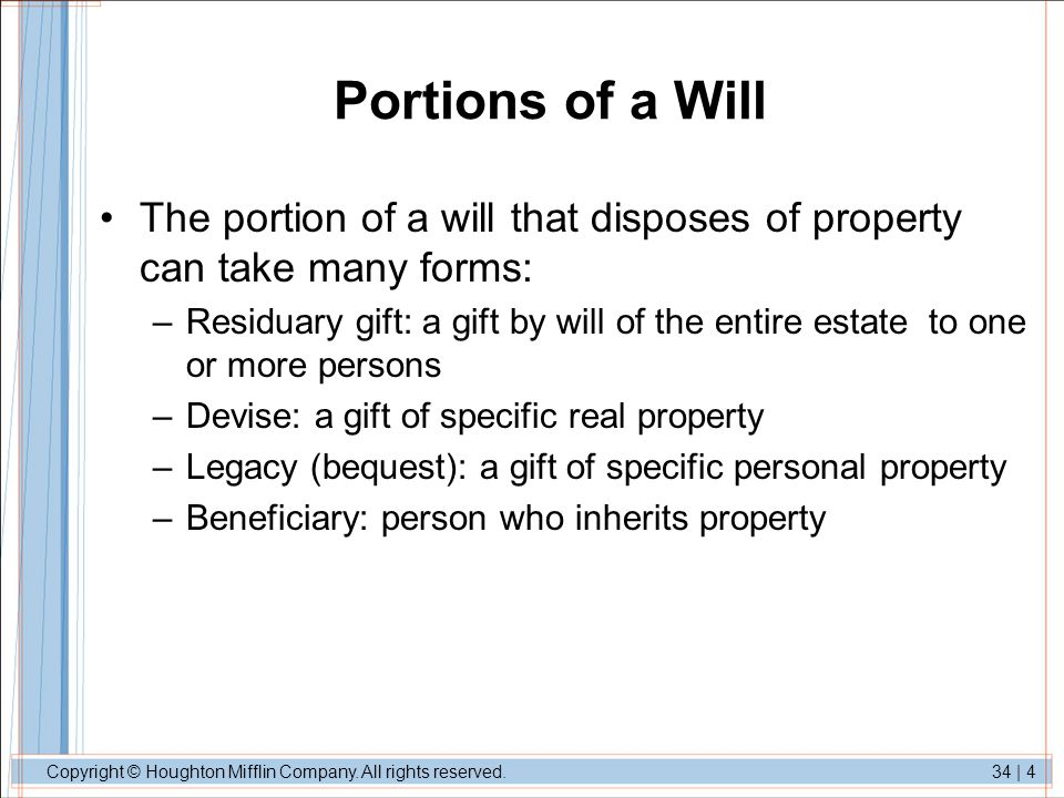 Portions of a Will The portion of a will that disposes of property can take many forms: