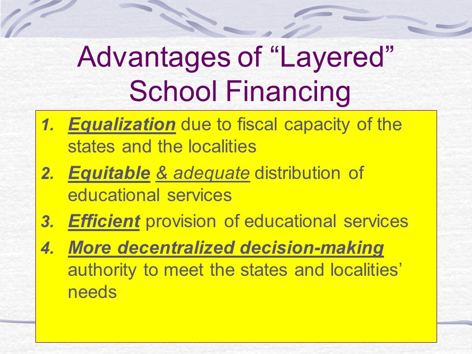 Advantages of Layered School Financing