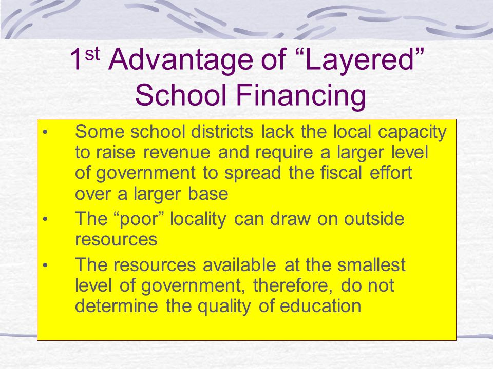 1st Advantage of Layered School Financing