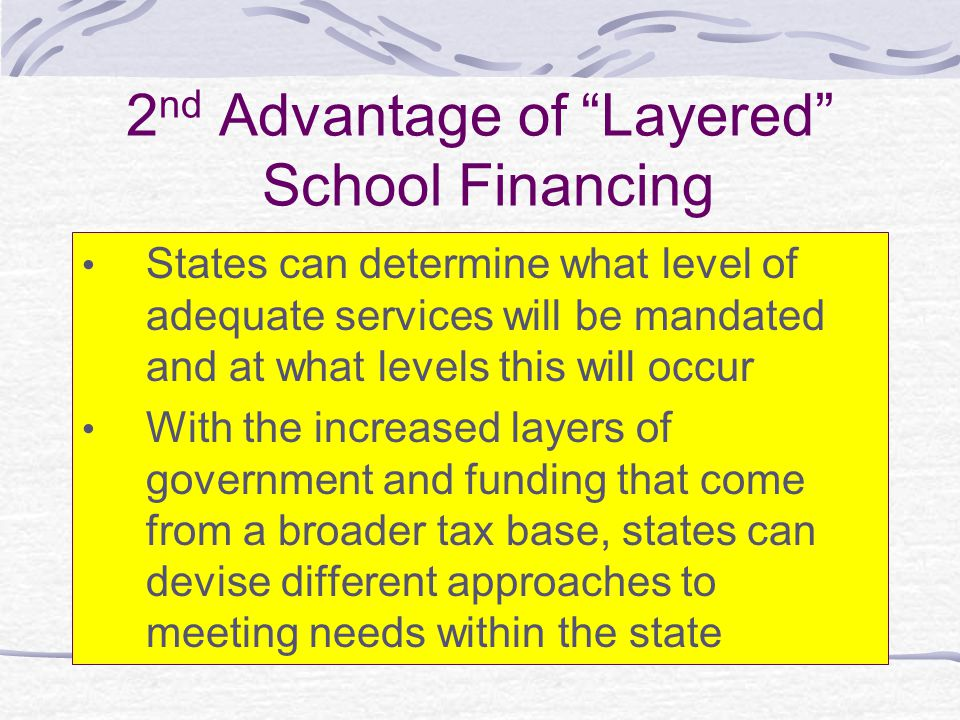 2nd Advantage of Layered School Financing
