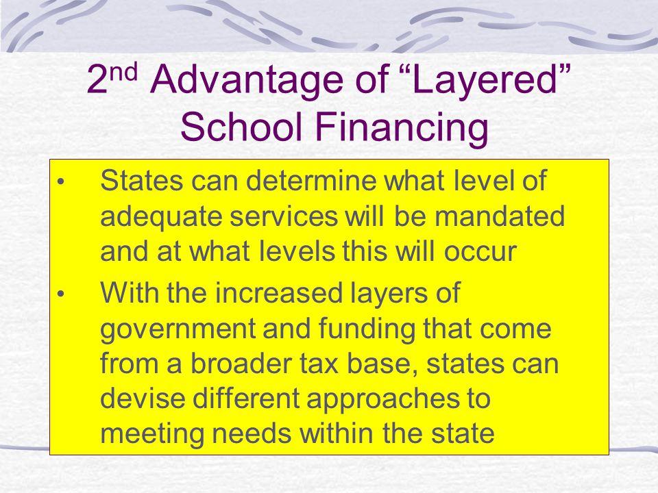 2nd Advantage of Layered School Financing
