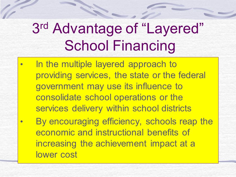 3rd Advantage of Layered School Financing