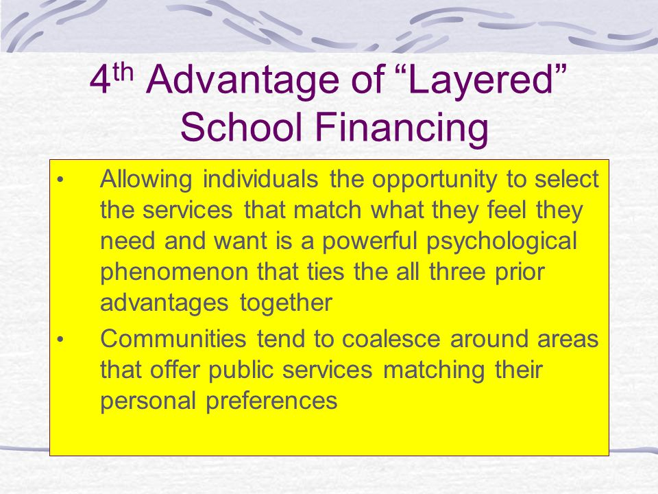 4th Advantage of Layered School Financing