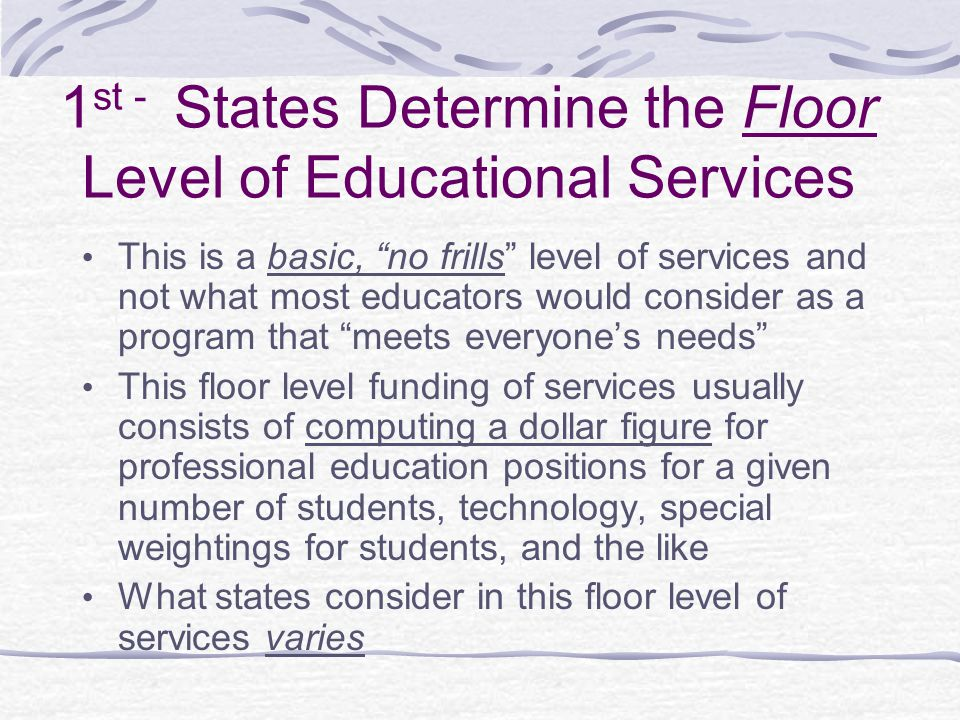 1st - States Determine the Floor Level of Educational Services