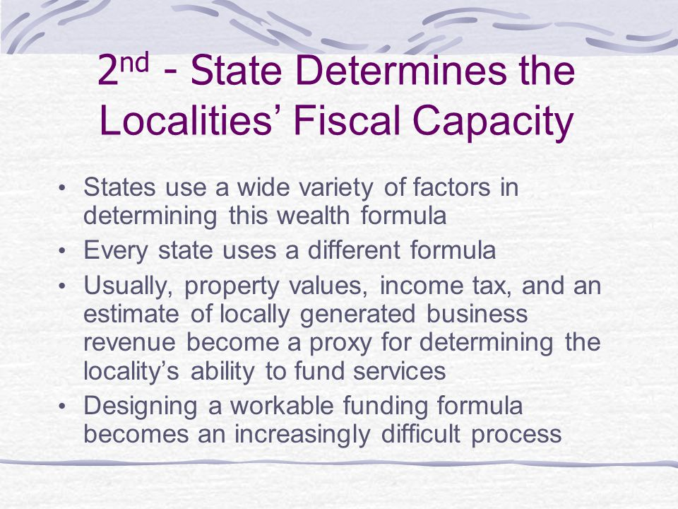 2nd - State Determines the Localities' Fiscal Capacity