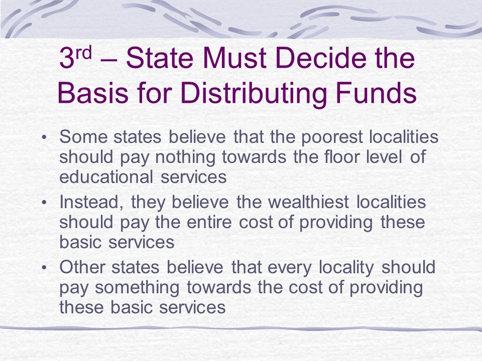 3rd – State Must Decide the Basis for Distributing Funds