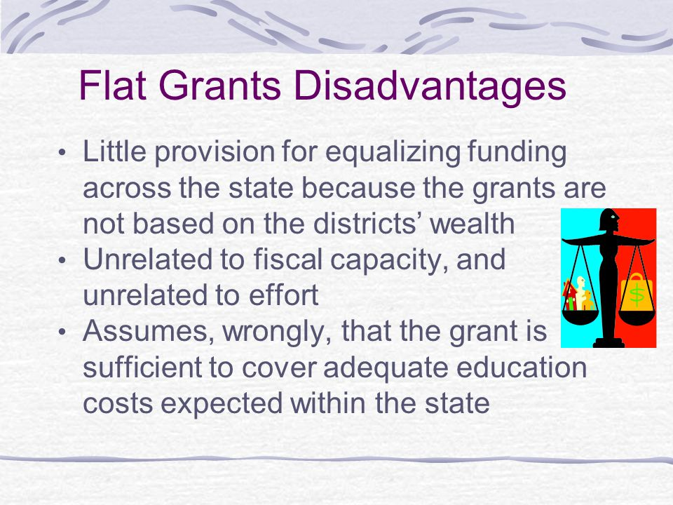 Flat Grants Disadvantages