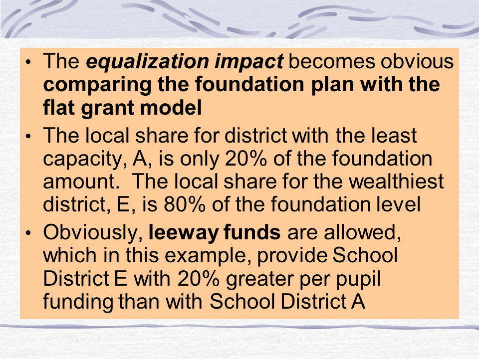 The equalization impact becomes obvious comparing the foundation plan with the flat grant model