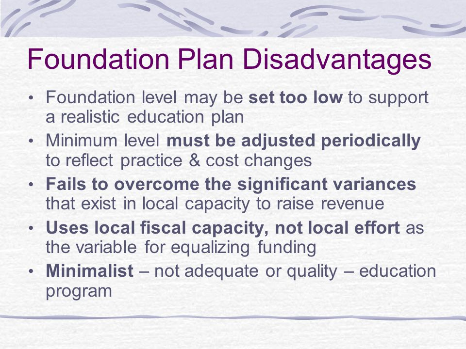 Foundation Plan Disadvantages