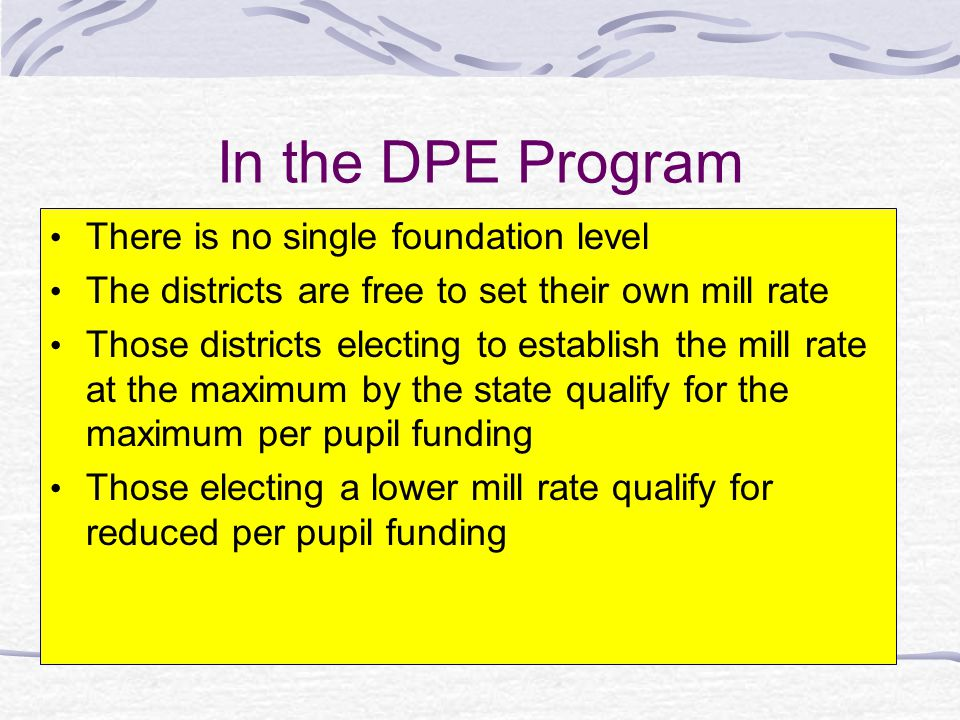 In the DPE Program There is no single foundation level