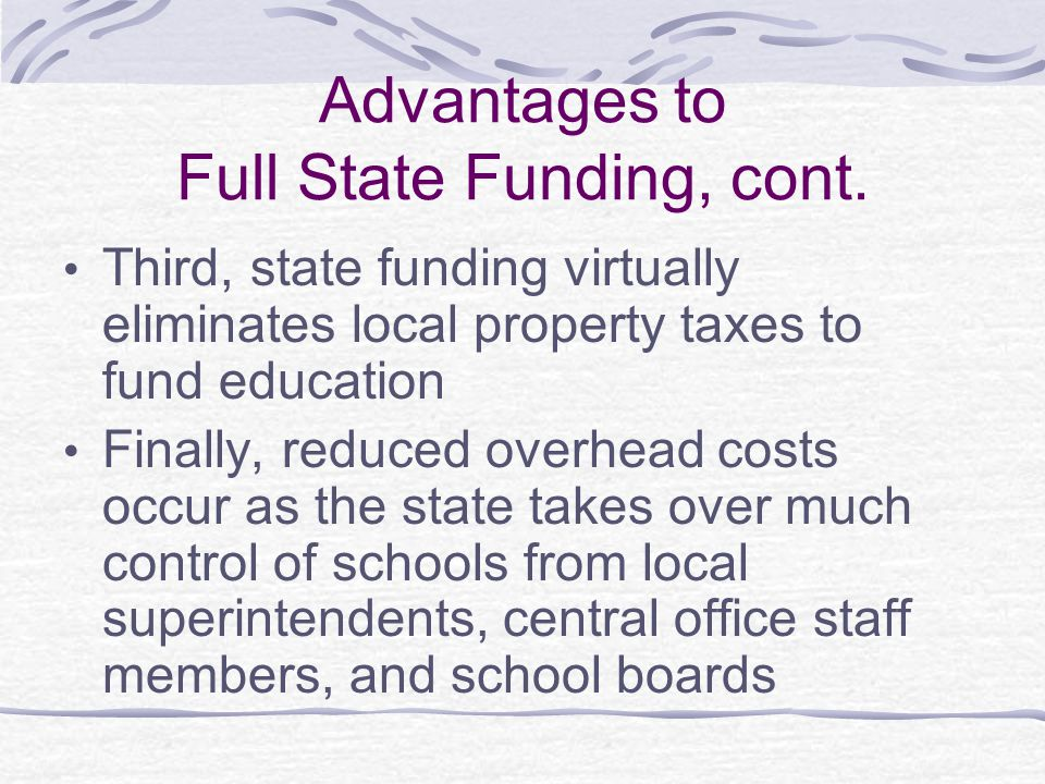 Advantages to Full State Funding, cont.
