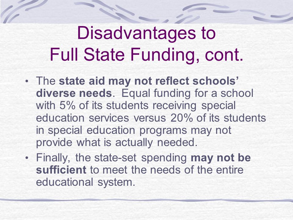 Disadvantages to Full State Funding, cont.