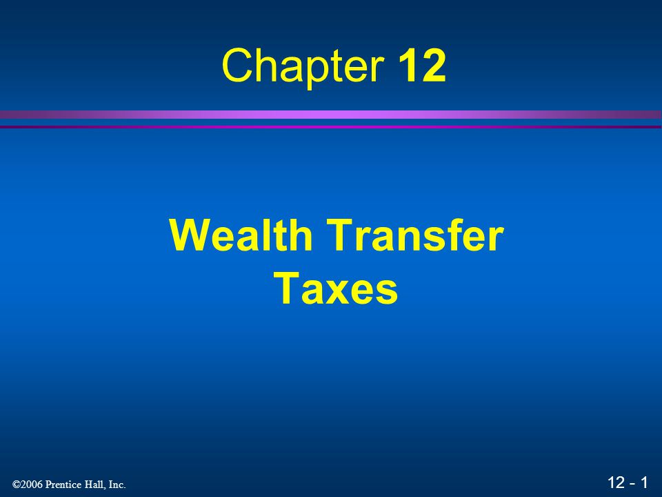Chapter 12 Wealth Transfer Taxes