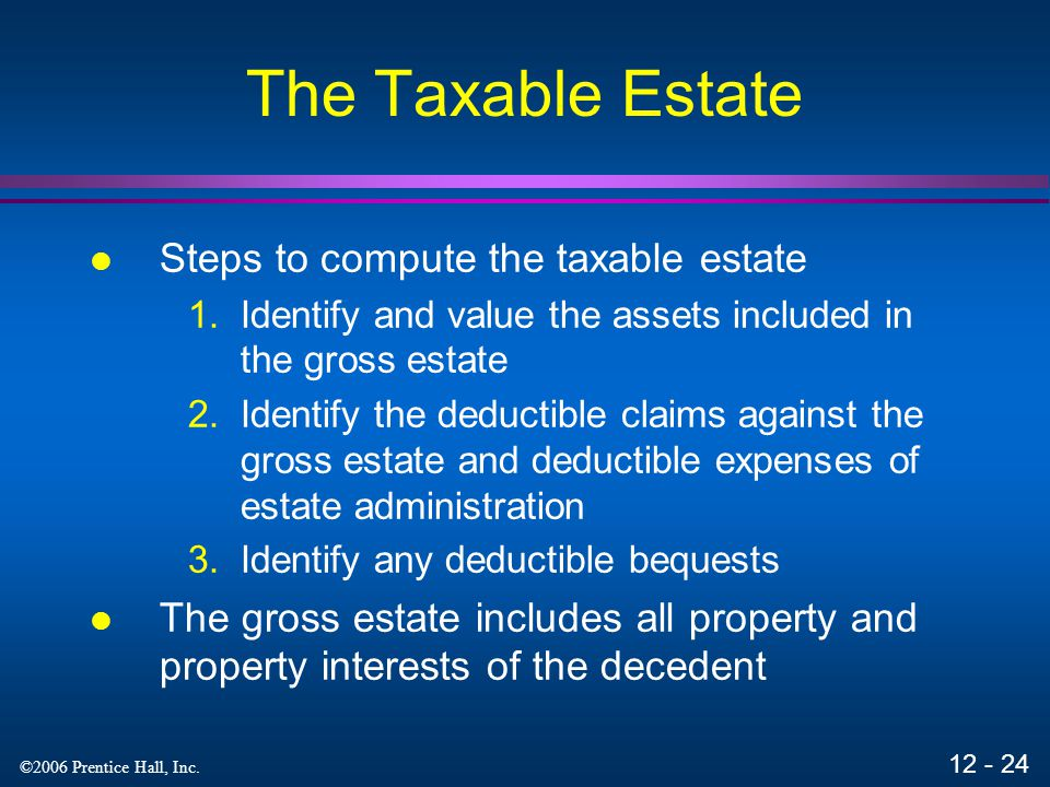 The Taxable Estate Steps to compute the taxable estate