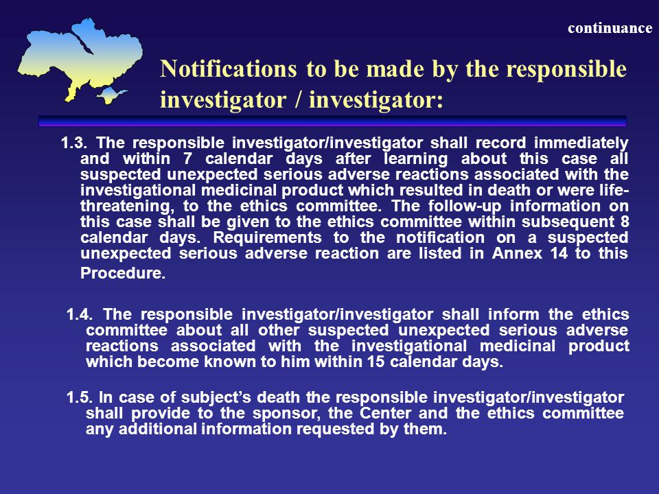 continuance Notifications to be made by the responsible investigator / investigator: